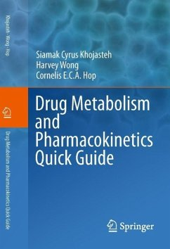 Drug Metabolism and Pharmacokinetics Quick Guide (eBook, PDF) - Khojasteh, Siamak Cyrus; Wong, Harvey; Hop, Cornelis E. C. A.