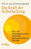 Die Kraft der Selbstheilung (eBook, ePUB)