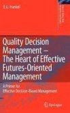Quality Decision Management -The Heart of Effective Futures-Oriented Management (eBook, PDF)