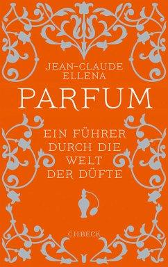Parfum (eBook, ePUB) - Ellena, Jean-Claude