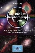 The 100 Best Astrophotography Targets (eBook, PDF) - Kier, Ruben