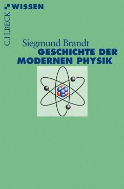 Geschichte der modernen Physik (eBook, ePUB) - Brandt, Siegmund