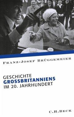 Geschichte Großbritanniens im 20. Jahrhundert (eBook, ePUB) - Brüggemeier, Franz-Josef