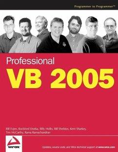 Professional VB 2005 (eBook, PDF) - Evjen, Bill; Hollis, Billy; Lhotka, Rockford; McCarthy, Tim; Ramachandran, Rama; Sharkey, Kent; Sheldon, Bill