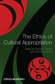 The Ethics of Cultural Appropriation (eBook, PDF)