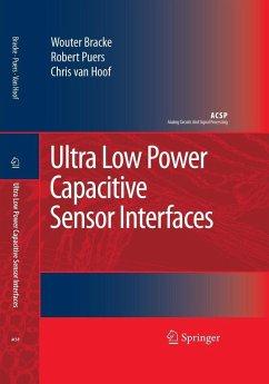 Ultra Low Power Capacitive Sensor Interfaces (eBook, PDF) - Bracke, Wouter; Puers, Robert; Hoof, Chris van