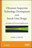 Ultrasonic Inspection Technology Development and Search Unit Design (eBook, PDF)