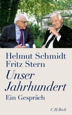 Unser Jahrhundert (eBook, ePUB) - Stern, Fritz; Schmidt, Helmut