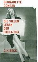 Die vielen Leben der Paula Fox (eBook, ePUB) - Conrad, Bernadette