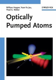 Optically Pumped Atoms (eBook, PDF) - Happer, William; Jau, Yuan-Yu; Walker, Thad