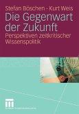 Die Gegenwart der Zukunft (eBook, PDF)