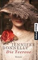 Die Teerose / Rosentrilogie Bd.1 (eBook, ePUB) - Donnelly, Jennifer