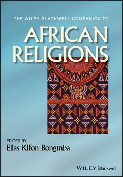 The Wiley-Blackwell Companion to African Religions (eBook, PDF)