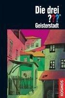 Geisterstadt / Die drei Fragezeichen Bd.64 (eBook, ePUB) - Henkel-Waidhofer, Brigitte Johanna