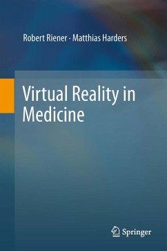 Virtual Reality in Medicine (eBook, PDF) - Riener, Robert; Harders, Matthias
