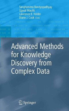 Advanced Methods for Knowledge Discovery from Complex Data (eBook, PDF) - Holder, Lawrence B.; Maulik, Ujjwal; Cook, Diane J.; Bandyopadhyay, Sanghamitra