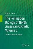 The Pollination Biology of North American Orchids: Volume 2 (eBook, PDF)
