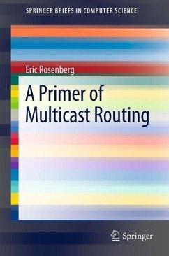 A Primer of Multicast Routing (eBook, PDF) - Rosenberg, Eric