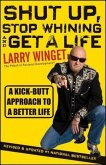 Shut Up, Stop Whining, and Get a Life (eBook, PDF)