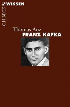 Franz Kafka (eBook, ePUB) - Anz, Thomas