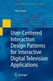 User-Centered Interaction Design Patterns for Interactive Digital Television Applications (eBook, PDF)