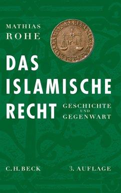 Das islamische Recht (eBook, PDF) - Rohe, Mathias