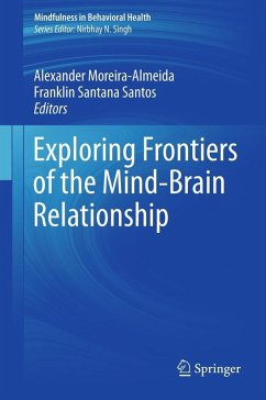 Exploring Frontiers of the Mind-Brain Relationship (eBook, PDF)
