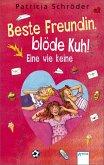 Eine wie keine / Beste Freundin, blöde Kuh! Bd.3 (eBook, ePUB)