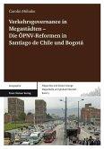 Verkehrsgovernance in Megastädten - Die ÖPNV-Reformen in Santiago de Chile und Bogotá (eBook, PDF)