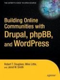 Building Online Communities with Drupal, phpBB, and WordPress (eBook, PDF)
