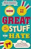 How to Be Great at The Stuff You Hate (eBook, ePUB)