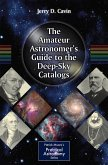 The Amateur Astronomer's Guide to the Deep-Sky Catalogs (eBook, PDF)