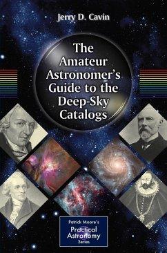 The Amateur Astronomer's Guide to the Deep-Sky Catalogs (eBook, PDF) - Cavin, Jerry D.