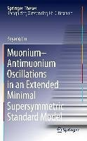 Muonium-antimuonium Oscillations in an Extended Minimal Supersymmetric Standard Model (eBook, PDF) - Liu, Boyang