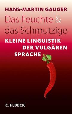 Das Feuchte und das Schmutzige (eBook, ePUB) - Gauger, Hans-Martin