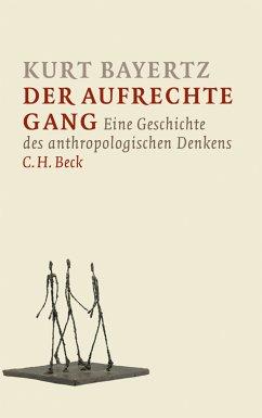 Der aufrechte Gang (eBook, ePUB) - Bayertz, Kurt
