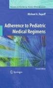 Adherence to Pediatric Medical Regimens (eBook, PDF) - Rapoff, Michael A.