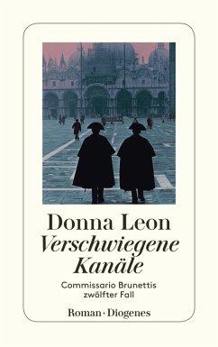 Verschwiegene Kanäle / Commissario Brunetti Bd.12 (eBook, ePUB) - Leon, Donna