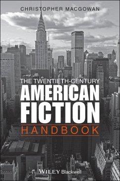 The Twentieth-Century American Fiction Handbook (eBook, PDF) - Macgowan, Christopher