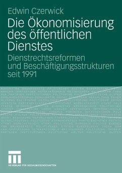 Die Ökonomisierung des öffentlichen Dienstes (eBook, PDF) - Czerwick, Edwin