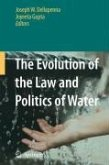 The Evolution of the Law and Politics of Water (eBook, PDF)