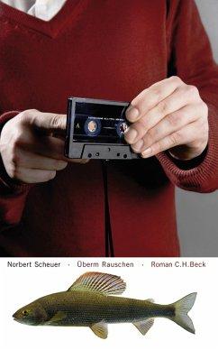 Überm Rauschen (eBook, ePUB) - Scheuer, Norbert