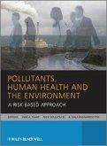 Pollutants, Human Health and the Environment (eBook, ePUB)