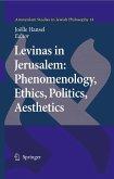 Levinas In Jerusalem: Phenomenology, Ethics, Politics, Aesthetics (eBook, PDF)