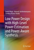 Low Power Design with High-Level Power Estimation and Power-Aware Synthesis (eBook, PDF)
