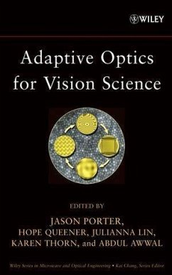 Adaptive Optics for Vision Science (eBook, PDF) - Porter, Jason; Queener, Hope; Lin, Julianna; Thorn, Karen; Awwal, Abdul A. S.