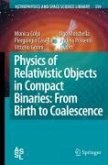 Physics of Relativistic Objects in Compact Binaries: from Birth to Coalescence (eBook, PDF)