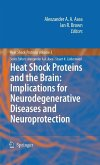 Heat Shock Proteins and the Brain: Implications for Neurodegenerative Diseases and Neuroprotection (eBook, PDF)