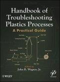 Handbook of Troubleshooting Plastics Processes (eBook, ePUB)