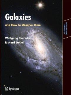 Galaxies and How to Observe Them (eBook, PDF) - Jakiel, Richard; Steinicke, Wolfgang
